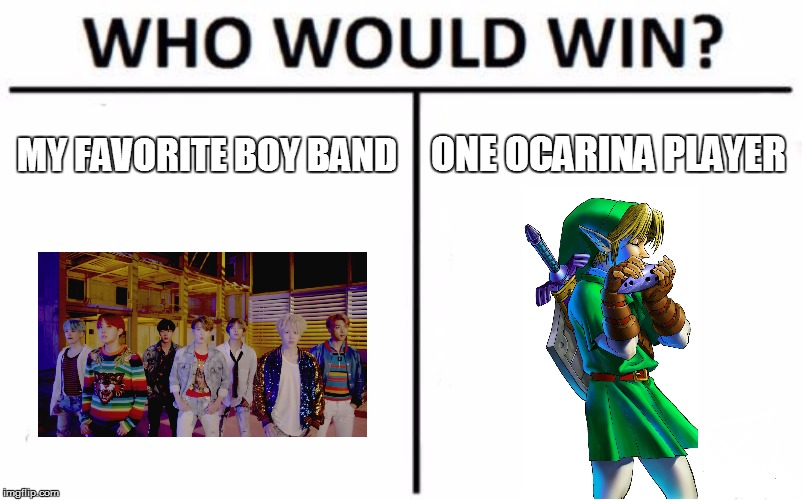 Who Would Win? BTS or Link? | MY FAVORITE BOY BAND ONE OCARINA PLAYER | image tagged in memes,who would win,bts,link,legend of zelda,the legend of zelda | made w/ Imgflip meme maker