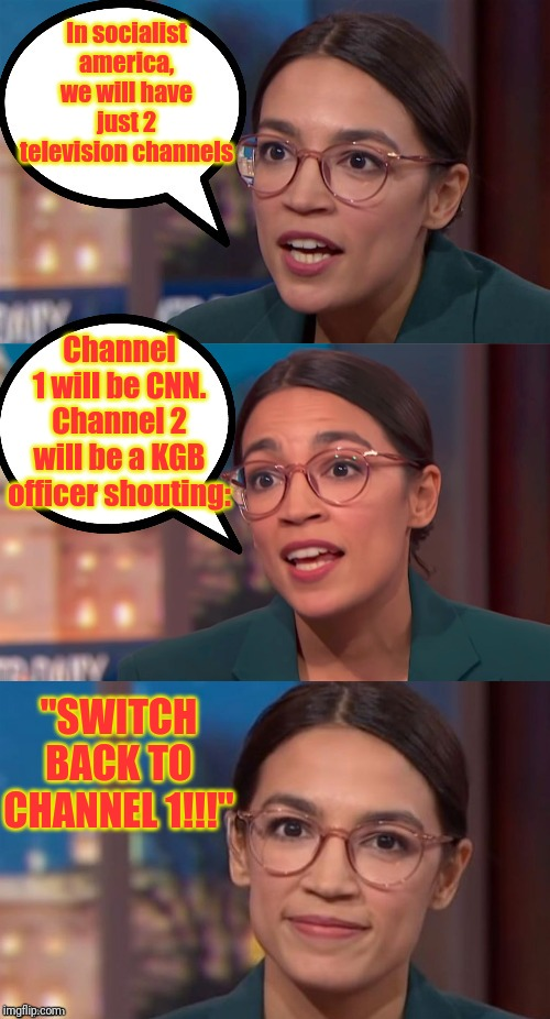 "Socialist Cable T.V. | In socialist america, we will have just 2 television channels Channel 1 will be CNN. Channel 2 will be a KGB officer shouting: ""SWITCH BACK  