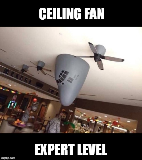 cool | CEILING FAN EXPERT LEVEL | image tagged in ceiling fan,level expert | made w/ Imgflip meme maker