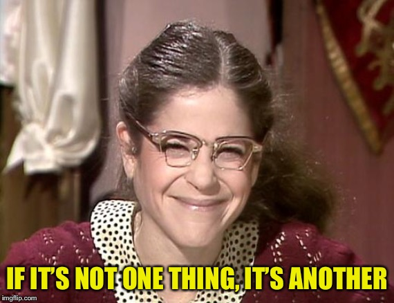 Gilda Radner as Emily Litella | IF IT'S NOT ONE THING, IT'S ANOTHER | image tagged in gilda radner as emily litella | made w/ Imgflip meme maker