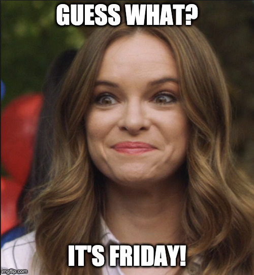 A Killer Friday! | GUESS WHAT? IT'S FRIDAY! | image tagged in kaitlyn,snow,killer frost,team flash,the flash,friday | made w/ Imgflip meme maker