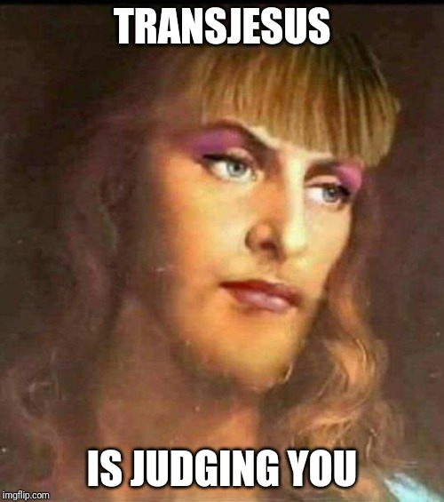 TRANSJESUS IS JUDGING YOU | image tagged in transgender,jesus,trans,jesus christ,judging,judgement | made w/ Imgflip meme maker