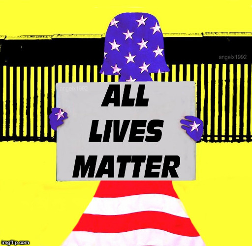 image tagged in all lives matter,border wall,children,concentration camp,us flag,asylum | made w/ Imgflip meme maker