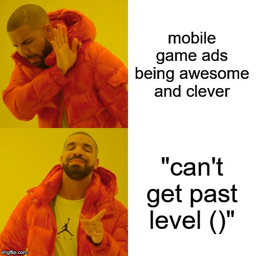 "I swear these ads suck | mobile game ads being awesome and clever ""can't get past level ()"" 