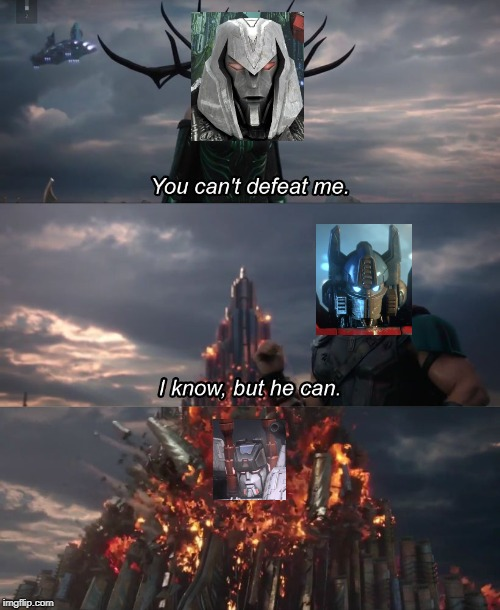 That scene in Fall of Cybertron | image tagged in you can't deat me thor,transformers,megatron,optimus prime,metroplex,fall of cybertron | made w/ Imgflip meme maker