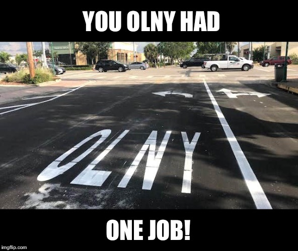 This way to Ol' NY! | YOU OLNY HAD ONE JOB! | image tagged in you had one job,street signs,epic fail,funny memes | made w/ Imgflip meme maker