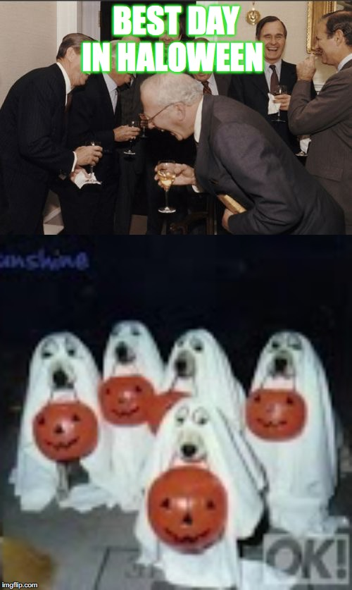 BEST DAY IN HALOWEEN | image tagged in memes,laughing men in suits | made w/ Imgflip meme maker