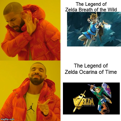 Drake Hotline Bling (Breath of The Wild Vs. Ocarina of Time) | The Legend of Zelda Breath of the Wild The Legend of Zelda Ocarina of Time | image tagged in memes,drake hotline bling,the legend of zelda breath of the wild,ocarina of time,the legend of zelda | made w/ Imgflip meme maker