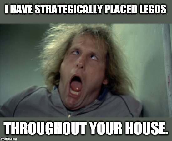 Scary Harry | I HAVE STRATEGICALLY PLACED LEGOS THROUGHOUT YOUR HOUSE. | image tagged in memes,scary harry | made w/ Imgflip meme maker