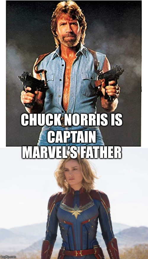 Chuck Norris and Captain Marvel |  CAPTAIN MARVEL'S FATHER; CHUCK NORRIS IS | image tagged in chuck norris,captain marvel,chuck norris fact,funny memes | made w/ Imgflip meme maker