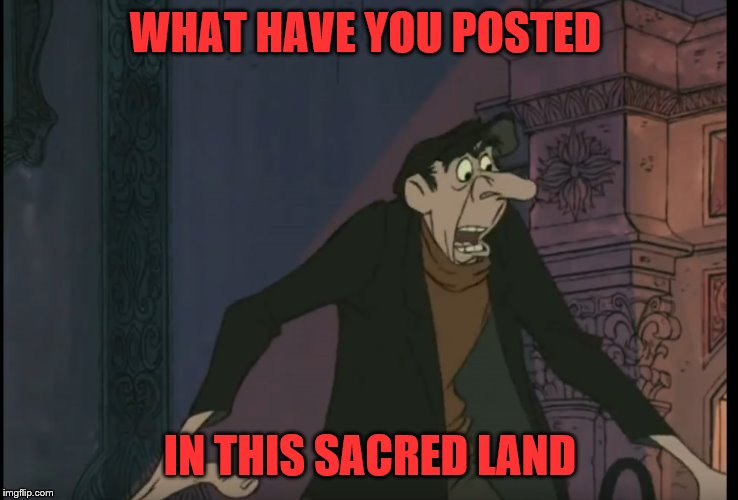 WHAT HAVE YOU POSTED IN THIS SACRED LAND | image tagged in the sacred texts,what have you posted in this sacred land,101 dalmations | made w/ Imgflip meme maker