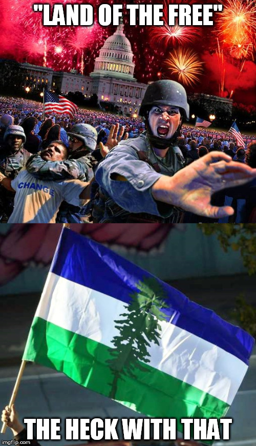 """LAND OF THE FREE"" THE HECK WITH THAT 