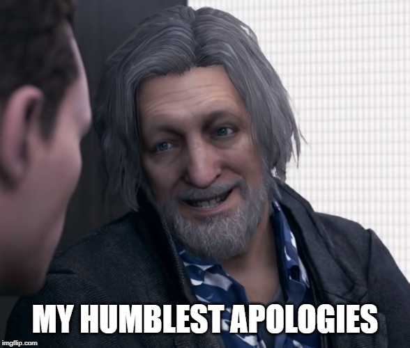 Hank Anderson | MY HUMBLEST APOLOGIES | image tagged in hank anderson,detroit become human | made w/ Imgflip meme maker