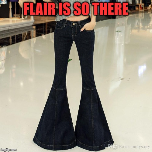 FLAIR IS SO THERE | made w/ Imgflip meme maker