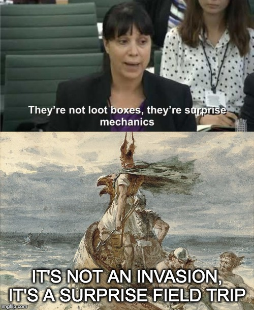 Vikings be like |  IT'S NOT AN INVASION, IT'S A SURPRISE FIELD TRIP | image tagged in they are not loot boxes,norway,vikings | made w/ Imgflip meme maker