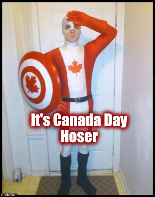 Monday Night Football is on tonight | It's Canada Day Hoser | image tagged in canada man,oh canada,holiday | made w/ Imgflip meme maker