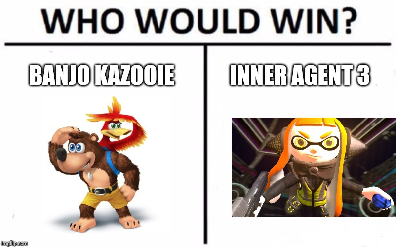 Who Would Win? | BANJO KAZOOIE INNER AGENT 3 | image tagged in memes,who would win,banjo kazooie,splatoon,splatoon 2,agent 3 | made w/ Imgflip meme maker
