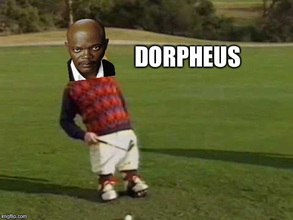 dorf | DORPHEUS | image tagged in dorf | made w/ Imgflip meme maker
