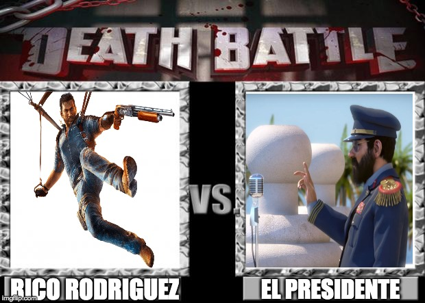 Rico Rodriguez vs El Presidente | EL PRESIDENTE RICO RODRIGUEZ | image tagged in death battle | made w/ Imgflip meme maker