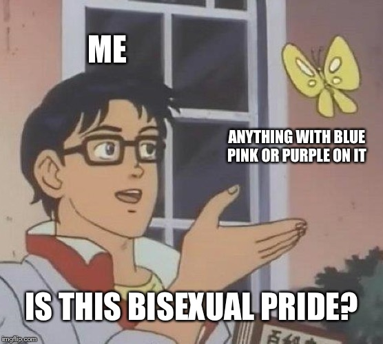 Bi Pride | ME ANYTHING WITH BLUE PINK OR PURPLE ON IT IS THIS BISEXUAL PRIDE? | image tagged in memes,is this a pigeon,bisexual,pride,colors | made w/ Imgflip meme maker