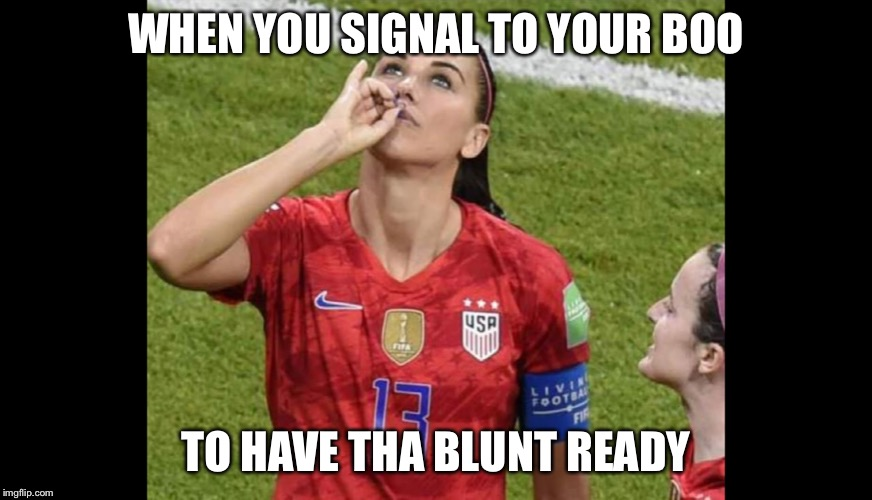 Gangster |  WHEN YOU SIGNAL TO YOUR BOO; TO HAVE THA BLUNT READY | image tagged in gangster | made w/ Imgflip meme maker