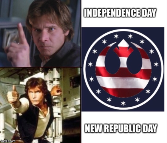 image tagged in star wars,han solo,approves,independence day,4th of july | made w/ Imgflip meme maker