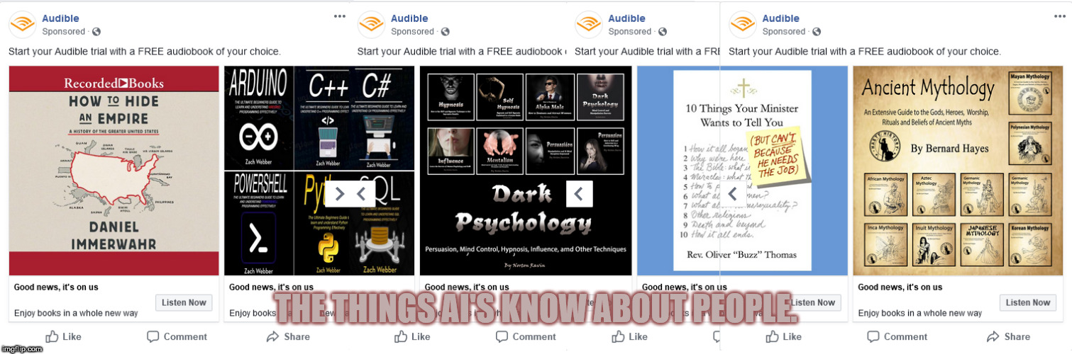 Even in education you get what you pay for | THE THINGS AI'S KNOW ABOUT PEOPLE. | image tagged in audible,ai,facebook,education,free | made w/ Imgflip meme maker
