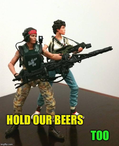 TOO HOLD OUR BEERS | made w/ Imgflip meme maker