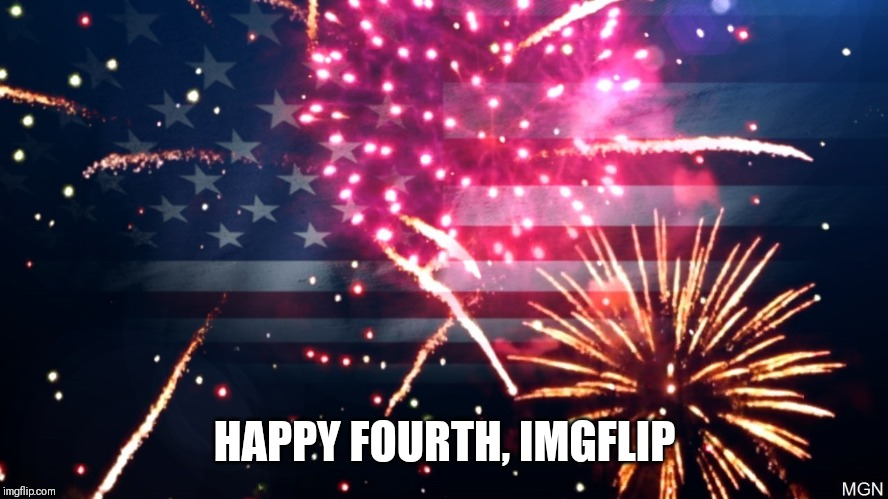 Enjoy your day | HAPPY FOURTH, IMGFLIP | image tagged in 4th of july,memes | made w/ Imgflip meme maker
