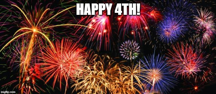 Colorful Fireworks | HAPPY 4TH! | image tagged in colorful fireworks | made w/ Imgflip meme maker