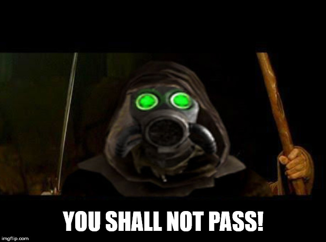 Dead Money you shall not pass |  YOU SHALL NOT PASS! | image tagged in fallout new vegas,dead money,ghost people,gandalf you shall not pass | made w/ Imgflip meme maker