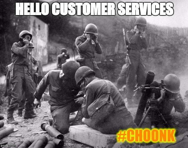 HELLO CUSTOMER SERVICES; #CHOONK | image tagged in the great awakening,qanon,potus45,jfk | made w/ Imgflip meme maker