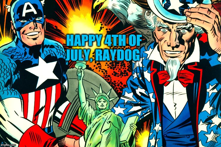 HAPPY 4TH OF JULY, RAYDOG | made w/ Imgflip meme maker