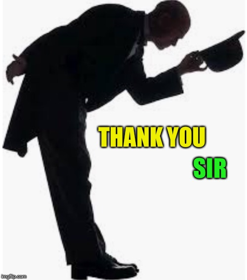 THANK YOU SIR | made w/ Imgflip meme maker
