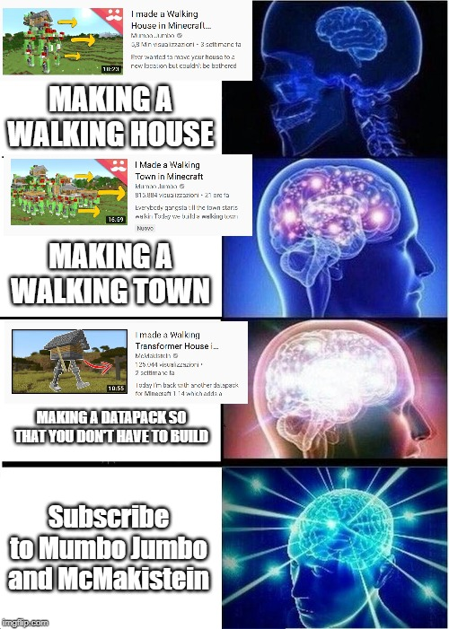 walking town, house, datapack house   free dogs | MAKING A WALKING HOUSE MAKING A WALKING TOWN MAKING A DATAPACK SO THAT YOU DON'T HAVE TO BUILD Subscribe to Mumbo Jumbo and McMakistein | image tagged in memes,minecraft | made w/ Imgflip meme maker