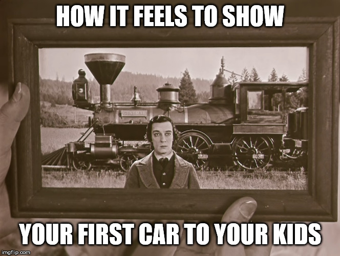 Well, it used to be a nice ride ... | HOW IT FEELS TO SHOW YOUR FIRST CAR TO YOUR KIDS | image tagged in car,buster keaton,movies,parents,ride | made w/ Imgflip meme maker
