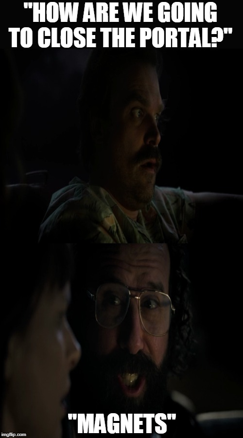 "Magnets |  ""HOW ARE WE GOING TO CLOSE THE PORTAL?""; ""MAGNETS"" 