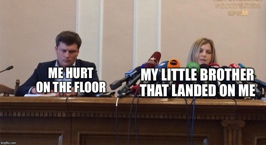 ME HURT ON THE FLOOR MY LITTLE BROTHER THAT LANDED ON ME | image tagged in man and woman microphone | made w/ Imgflip meme maker