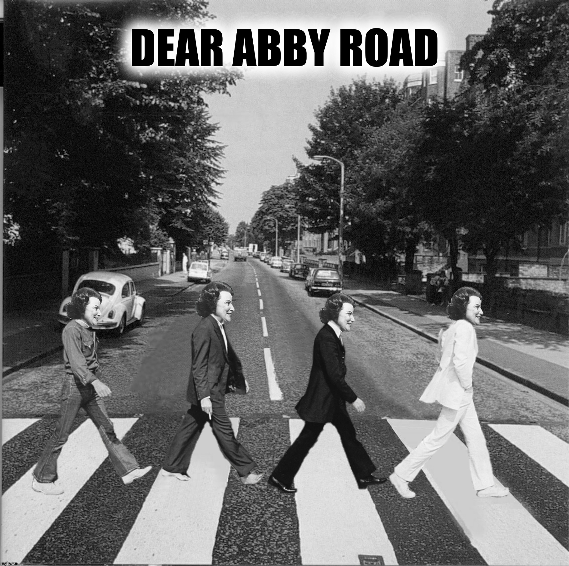 Bad Photoshop Sunday presents:  A blast from the past | DEAR ABBY ROAD | image tagged in bad photoshop sunday,abbey road,dear abby,the beatles | made w/ Imgflip meme maker