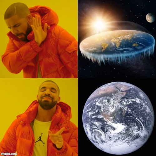What i wanna see | image tagged in flat earth | made w/ Imgflip meme maker