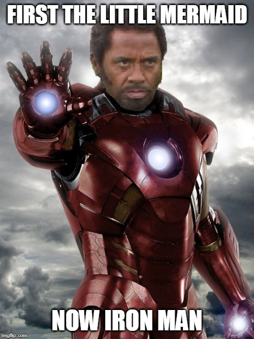 Went Full Colored | FIRST THE LITTLE MERMAID NOW IRON MAN | image tagged in iron man,colorized,robert downey jr tropic thunder | made w/ Imgflip meme maker