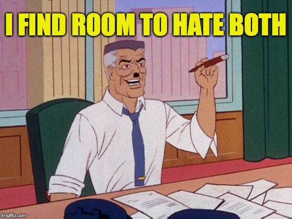I FIND ROOM TO HATE BOTH | made w/ Imgflip meme maker