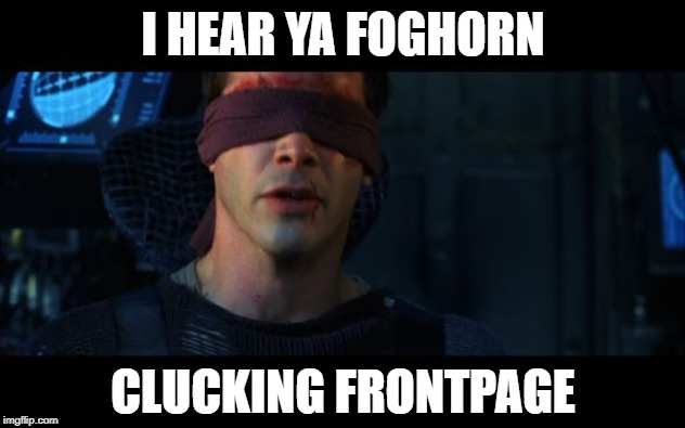 I HEAR YA FOGHORN CLUCKING FRONTPAGE | made w/ Imgflip meme maker