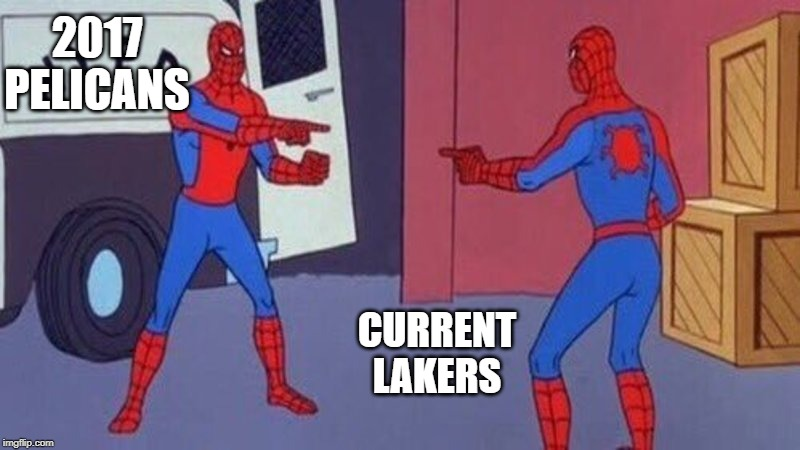 The Lakers front office is whack... | 2017 PELICANS CURRENT LAKERS | image tagged in memes,dank memes,spiderman pointing at spiderman,lebron james,pelican,lakers | made w/ Imgflip meme maker