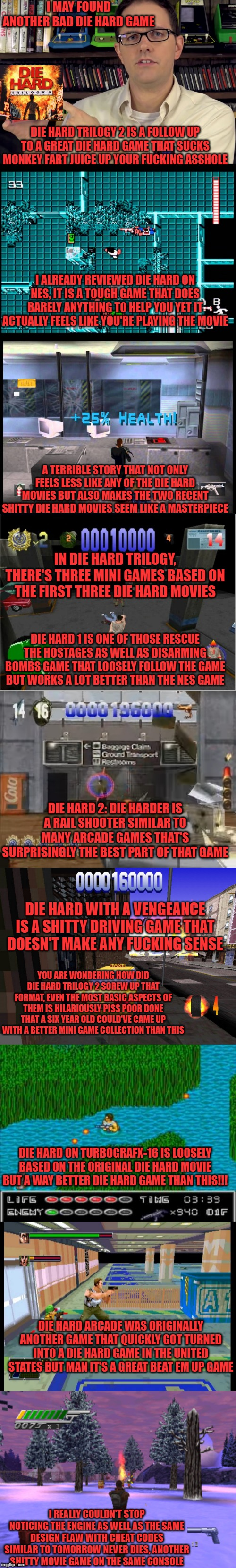 I MAY FOUND ANOTHER BAD DIE HARD GAME I REALLY COULDN'T STOP NOTICING THE ENGINE AS WELL AS THE SAME DESIGN FLAW WITH CHEAT CODES SIMILAR TO | image tagged in avgn,die hard,disney,movies,terrible | made w/ Imgflip meme maker