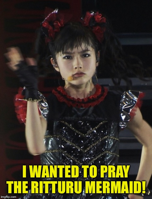 I WANTED TO PRAY THE RITTURU MERMAID! | image tagged in yui-slap | made w/ Imgflip meme maker
