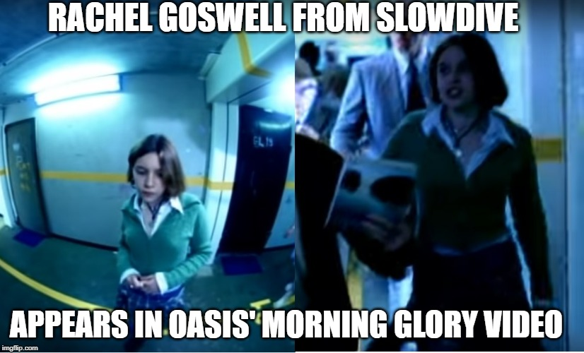 Rachel Goswell white shirt and green clothes | RACHEL GOSWELL FROM SLOWDIVE APPEARS IN OASIS' MORNING GLORY VIDEO | image tagged in rachel goswell,slowdive,shoegaze meme,white shirt lady,slowdive meme | made w/ Imgflip meme maker