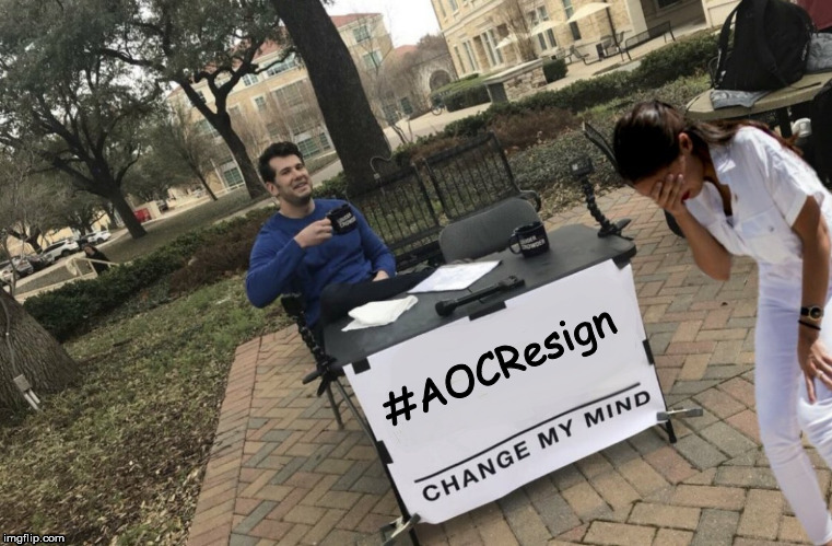 #AOCResign | #AOCResign | image tagged in aoc,aoc sucks,alexandria ocasio-cortez,aocresign | made w/ Imgflip meme maker
