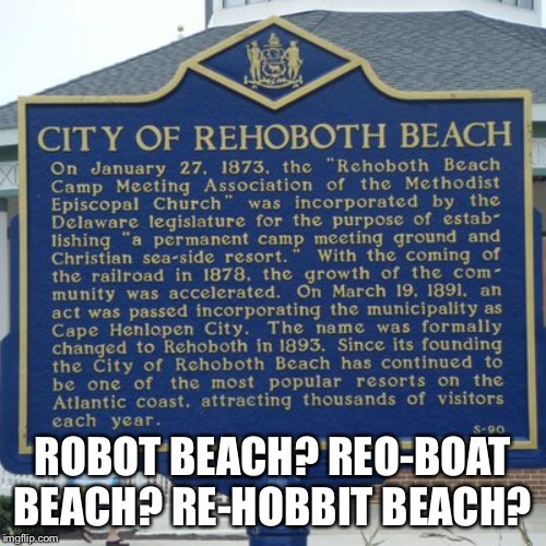 How the h*ll do you pronounce it?! | ROBOT BEACH? REO-BOAT BEACH? RE-HOBBIT BEACH? | image tagged in sign | made w/ Imgflip meme maker