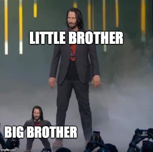 Keanu and Mini Keanu | LITTLE BROTHER BIG BROTHER | image tagged in keanu and mini keanu | made w/ Imgflip meme maker